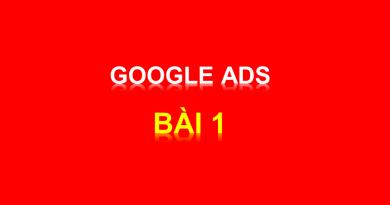 Google Ads Bài 1: Tạo và cài đặt tài khoản quảng cáo